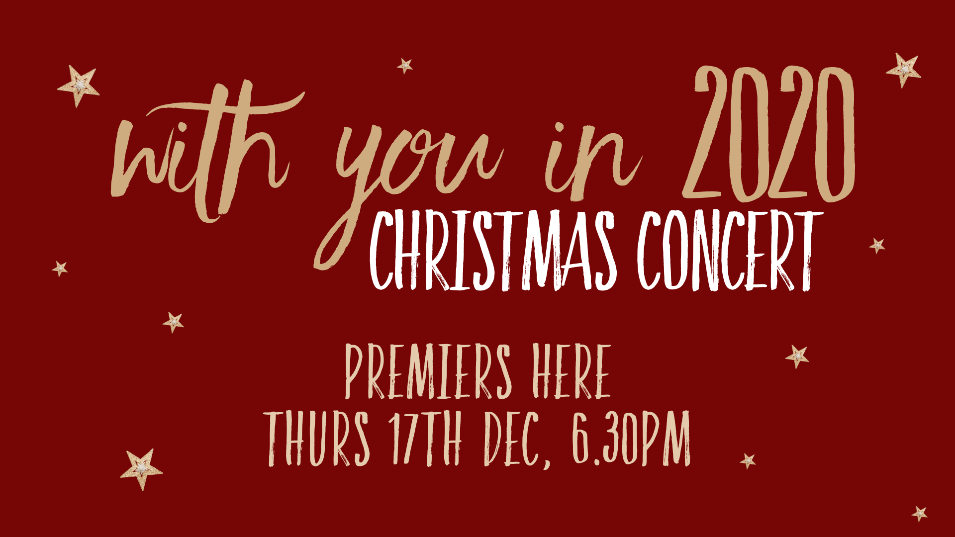Christmas Concert poster: with you in 2020 premiers here Thurs 17th Dec, 6:30pm